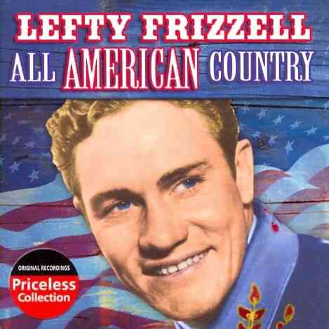 ALL AMERICAN COUNTRY BY FRIZZEL,LEFTY (CD)