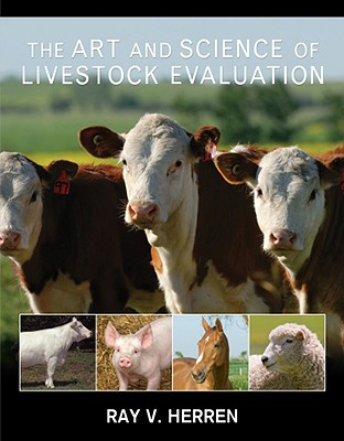 The Art and Science of Livestock Evaluation By Herren, Ray V.