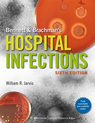 Bennett & Brachman's Hospital Infections By Jarvis, William R.